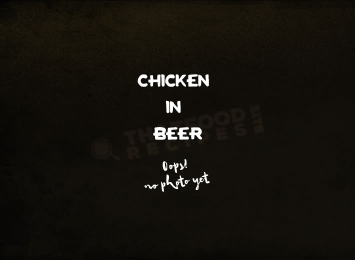 Way to Make Beer Braised Chicken